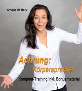 Videotraining ACHTUNG Körpersprache mit Yvonne de Bark